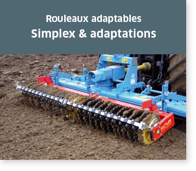 Rouleaux adaptables: Simplex & adaptations